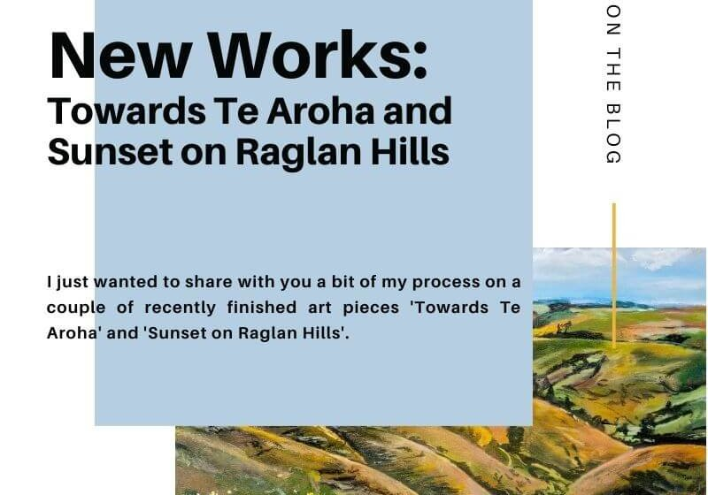 New Works: Towards Te Aroha and Sunset on Raglan Hills
